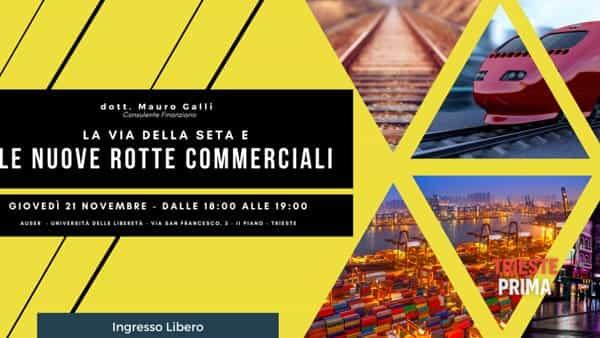 """""""La via della seta, le nuove rotte commerciali"""", incontro con Mauro Galli"""